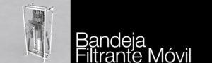 BANDEJA FILTRANTE MÓVIL